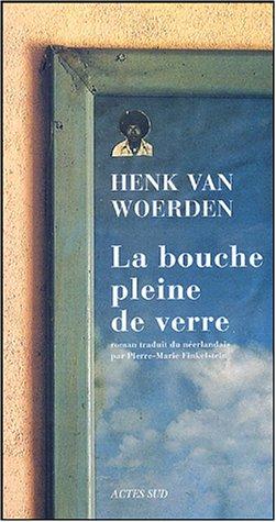 BOUCHE PLEINE DE VERRE (LA): VAN WOERDEN HENK
