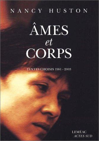 ÂMES ET CORPS : TEXTES CHOISIS 1981-2003: HUSTON NANCY