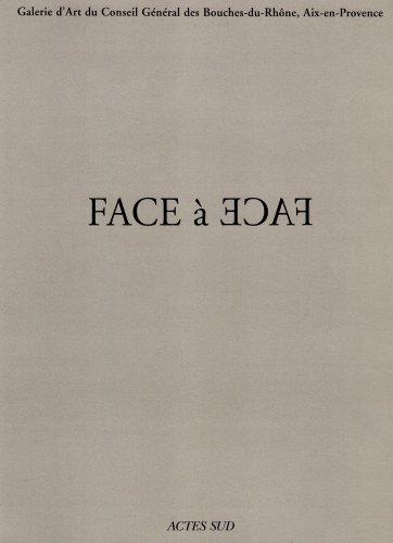 Face à face : exposition, aix-en-provence, galerie d'art du conseil general des ...