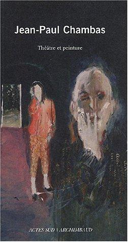 9782742752768: Jean-Paul Chambas : Théâtre et peinture