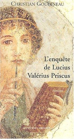 L'enquête de Lucius Valerius Priscus.: GOUDINEAU (Christian)