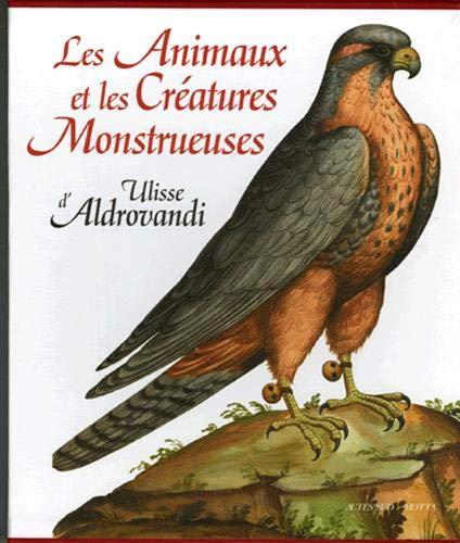 Les Animaux et les Créatures Monstrueuses d'Ulisse Aldrovandi: Biancastella Antonino
