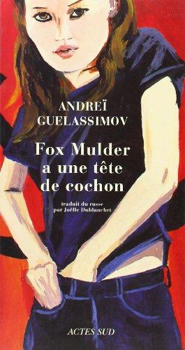 FOX MULDER A UNE TETE DE COCHON: GUELASSIMOV ANDREI