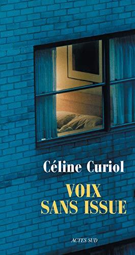 Voix sans issue: Céline Curiol