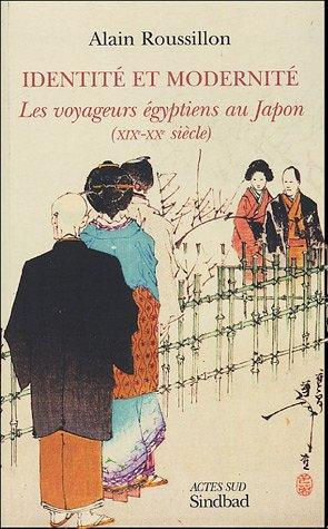 9782742754434: Identité et modernité : Les voyageurs égyptiens au Japon (XIXe-XXe siècle)