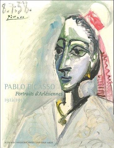 PABLO PICASSO : PORTRAITS D'ARLÉSIENNES 1912-1958: PICASSO PABLO
