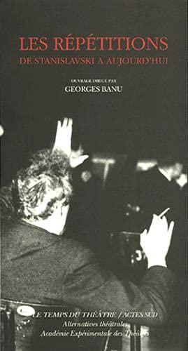 9782742755905: Les répétitions : De Stanislavski à aujourd'hui