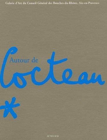 9782742755943: Autour de Jean Cocteau: Galerie d'Art du Conseil Général des Bouches-du-Rhône, Aix-en-Provence