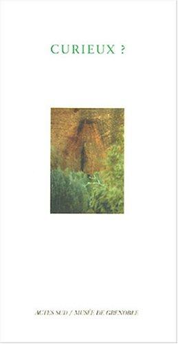 Curieux ?: De l'étrange et du merveilleux dans l'art d'aujourd'hui à travers la collection IAC - FRAC Rhône-Alpes (9782742756087) by Guy Tosatto