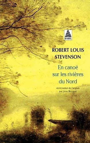 EN CANOE SUR LES RIVIERES DU NOR NE 2005: STEVENSON ROBERT LOU