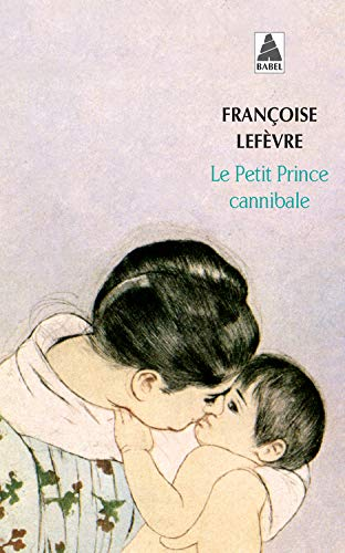 9782742756407: Le Petit Prince Cannibale (French Edition)
