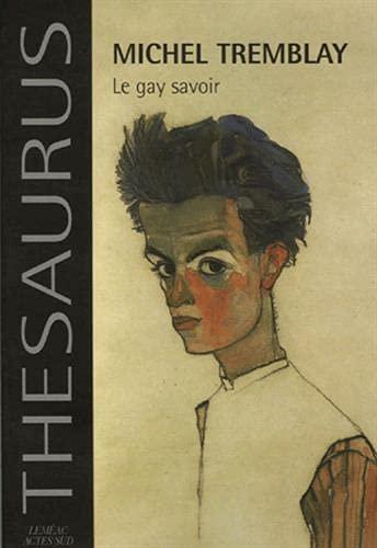 GAY SAVOIR (LE): TREMBLAY MICHEL