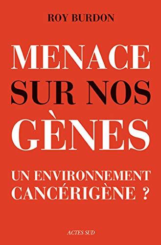 9782742756933: Menaces sur nos gènes : Un environnement cancérigène ?