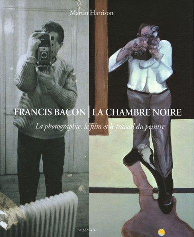 Francis Bacon, La chambre noire : La: Martin Harrison et