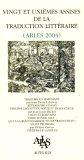 Vingt et unièmes assises de la traduction littéraire (arles 2004) : Les villes des &...