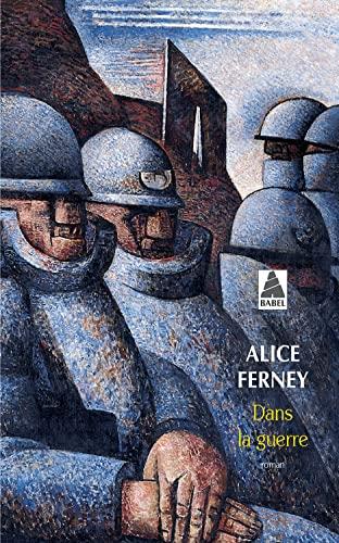 DANS LA GUERRE: FERNEY ALICE