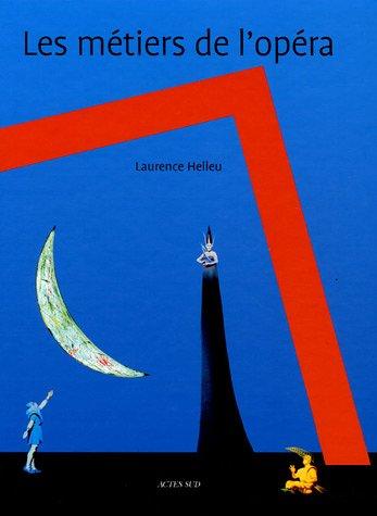 Les métiers de l'opéra (French Edition): Laurence Helleu
