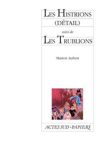 HISTRIONS -LE- DETAIL SUIVI DE LES TRUBL: AUBERT MARION