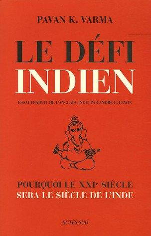 Le Défi indien (French Edition): Pavan-K Varma