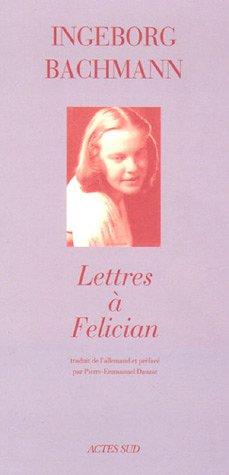 Lettres A Felician (Romans, nouvelles, récits) (French: Bachmann, Ingeborg