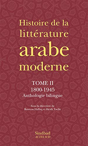 """""""histoire de la littérature arabe moderne t.1 ; 1800-1945"""": Boutros Hallaq"""