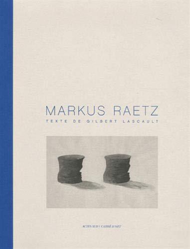 Markus Raetz: Gilbert Lascault