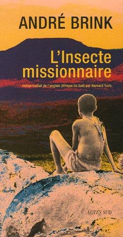 L'Insecte missionnaire: Brink, André