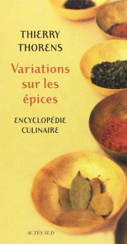 9782742760312: variations sur les epices ; encyclopedie culinaire