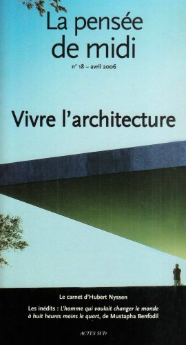 PENSÉE DE MIDI (LA) NO.18 : VIVRE L'ARCHITECTURE: COLLECTIF