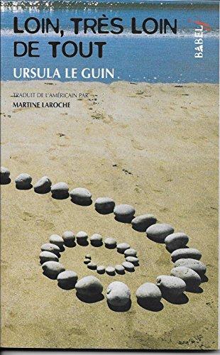 Loin, très loin de tout (French Edition) (274276058X) by Ursula Le Guin