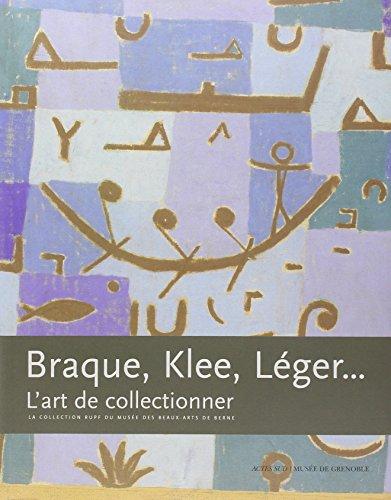 9782742760961: braque, klee, leger... l'art de collectionner