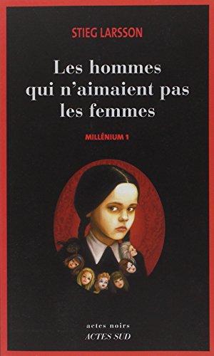 Les hommes qui n'aimaient pas les femmes (Millenium 1): Stieg Larsson
