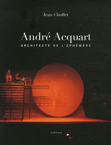ANDRE ACQUART ARCHITECTE DE L EPHEMERE: CHOLLET JEAN