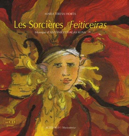 Les Sorcières Feiticeiras : Edition bilingue français-portugais: Maria-Teresa Horta