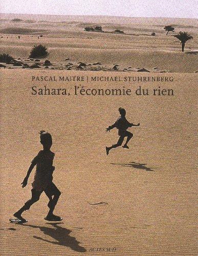 Sahara, l'économie du rien: Micha�l St�hrenberg, Pascal Ma�tre
