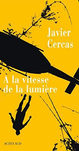 9782742762767: A la vitesse de la lumière (Lettres hispaniques)