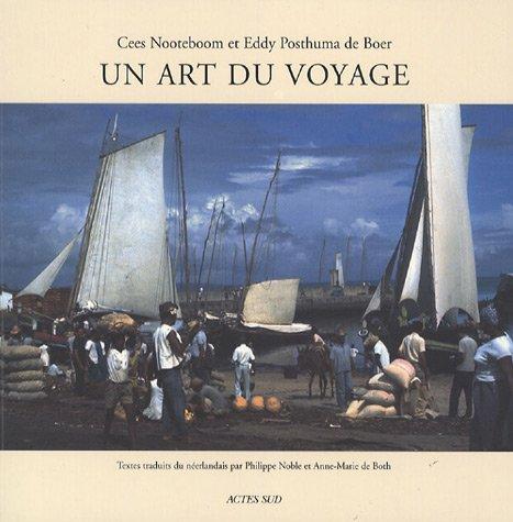 Un art du voyage: Cees Nooteboom, Eddy Posthuma de Boer