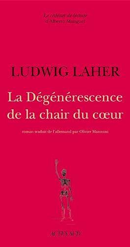 Dégénérescence de la chair du coeur: Ludwig Laher et