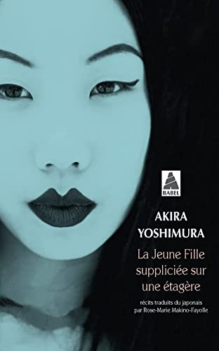 La Jeune Fille Suppliciee Sur Une Etagere (French Edition) (2742763015) by Yoshimura, Akira