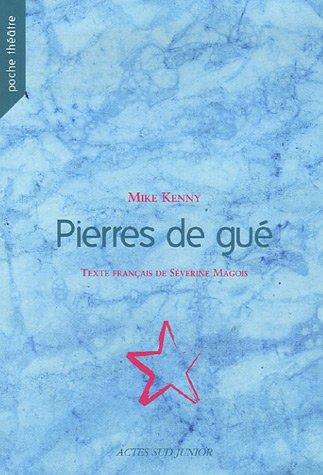 PIERRES DE GUÉ: KENNY MIKE
