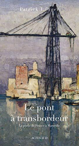 9782742763702: Le pont à transbordeur : La porte de France à Marseille