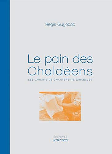 PAIN DES CHALDÉENS (LE): GUYOTAT RÉGIS