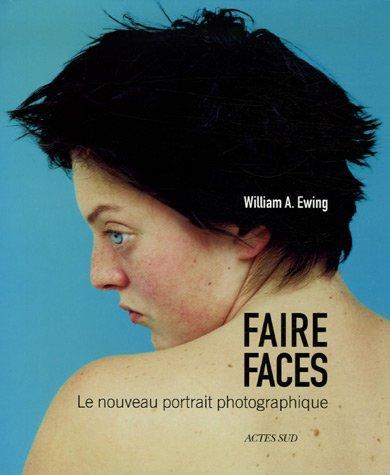 Faire faces : Le nouveau portrait photographique: Nathalie HerschdorferNathalie Herschdorfer, ...