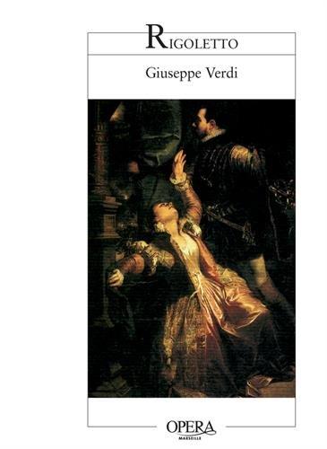 9782742764495: Rigoletto : Opéra en trois actes et quatre tableaux