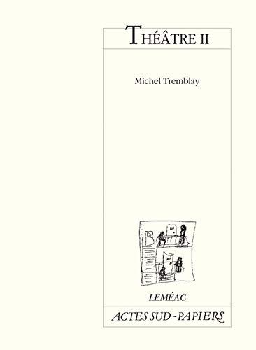 THÉÂTRE II: TREMBLAY MICHEL