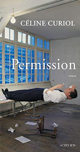 Permission [Paperback] [Jan 03, 2007] Curiol, CÃ: CÃ line Curiol