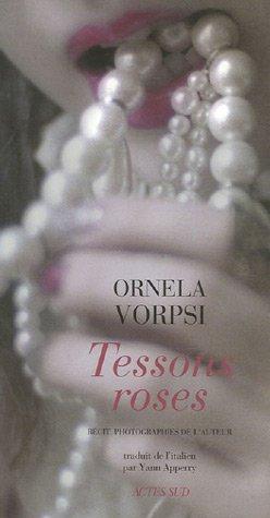 TESSONS ROSES: VORPSI ORNELA