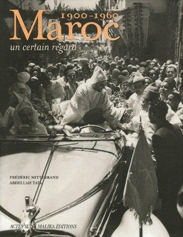9782742766413: Maroc, 1900-1960 : Un certain regard