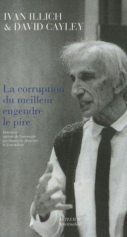 9782742766505: Corruption Du Meilleur Engendre Le Pire (Spiritualité) (French Edition)