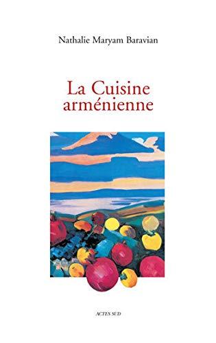 La Cuisine arménienne (French Edition): Nathalie Maryam Baravian